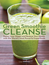 Green Smoothie Cleanse (eBook): Detox, Lose Weight and Maximize Good Health with the World's Most Powerful Superfoods