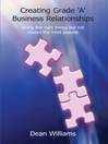 Creating Grade 'A' Business Relationships (eBook)