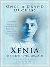 Once a Grand Duchess (eBook): Xenia, Sister of Nicholas II