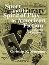 Sport and the Spirit of Play in American Fiction (eBook): Hawthorne to Faulkner