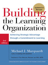 Building the Learning Organization (eBook): Achieving Strategic Advantage through a Commitment to Learning