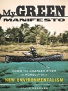 My Green Manifesto (eBook): Down the Charles River in Pursuit of a New Environmentalism
