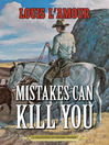 Mistakes Can Kill You (eBook): A Collection of Western Stories