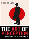 The Art of Perception (eBook): Memoirs of a Life in PR