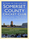 A Year in the Life of Somerset County Cricket Club (eBook): Through the Eyes of its Chairman