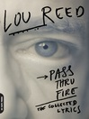 Pass Thru Fire (eBook): The Collected Lyrics