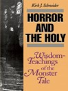 Horror and the Holy (eBook): Wisdom-Teachings of the Monster Tale