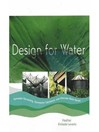 Design for Water (eBook): Rainwater Harvesting, Stormwater Catchment, and Alternate Water Reuse
