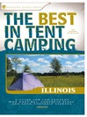 Illinois (eBook): A Guide for Car Campers Who Hate RVs, Concrete Slabs, and Loud Portable Stereos