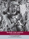 Where Fire Speaks (eBook): A Visit with the Himba