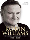 Robin Williams--When the Laughter Stops 1951-2014 (eBook)