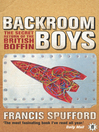 Backroom Boys (eBook): The Secret Return of the British Boffin