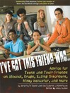 I've Got This Friend Who (eBook): Advice for Teens and Their Friends on Alcohol, Drugs, Eating Disorders, Risky Behavior and More