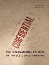 The International Politics of Intelligence Sharing (eBook)