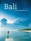 Bali (eBook): A Travel Adventure
