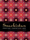 Snackistan (eBook): Street Food, Comfort Food, Meze - Informal Eating in the Middle East & beyond
