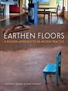 Earthen Floors (eBook): A Modern Approach to an Ancient Practice