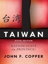 Taiwan (eBook): Nation-State or Province?