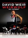 Weirwolf (eBook): My Story