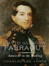 David Glasgow Farragut (eBook): Admiral in the Making