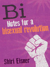 Bi (eBook): Notes for a Bisexual Revolution