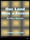 Our Land Was A Forest (eBook): An Ainu Memoir