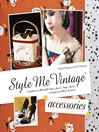 Accessories (eBook): A Guide to Collectable Hats, Gloves, Bags, Shoes, Costume Jewellery & More