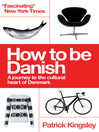 How to be Danish (eBook): A Short Journey into the Mysterious Heart of Denmark