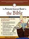 The Politically Incorrect Guide<sup>TM</sup> to the Bible (eBook)
