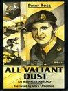 All Valiant Dust (eBook): An Irishman Abroad