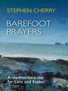 Barefoot Prayers (eBook): A meditation a day for Lent and Easter