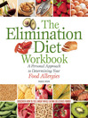 The Elimination Diet Workbook (eBook): A Personal Approach to Determining Your Food Allergies