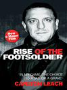 Rise of the Footsoldier (eBook): In My Game, the Choice Is a Jail Or a Grave