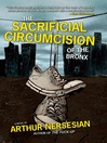 The Sacrificial Circumcision of the Bronx (eBook)