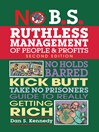 No B.S. Ruthless Management of People and Profits (eBook): No Holds Barred, Kick Butt, Take-No-Prisoners Guide to Really Getting Rich