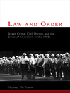 Law and Order (eBook): Street Crime, Civil Unrest, and the Crisis of Liberalism in the 1960s