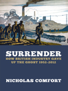 Surrender (eBook): How British Industry Gave Up the Ghost 1952-2012
