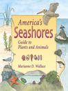 America's Seashores (eBook): Guide to Plants and Animals