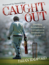 Caught Out (eBook): Shocking Revelations of Corruption in International Cricket