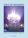 Days of Wonders (eBook): Inside the 2012 opening ceremony