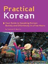 Practical Korean (eBook): Your Guide to Speaking Korean Quickly and Effortlessly in a Few Hours