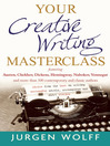 Your Creative Writing Masterclass (eBook): Featuring Austen, Chekhov, Dickens, Hemingway, Nabokov, Vonnegut, and more than 100 contemporary and classic authors--Advice from the best on writing successful novels, screenplays and short stories
