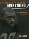 One Moment Changes Everything (eBook): The All-America Tragedy of Don Rogers