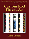 Custom Rod Thread Art (eBook)