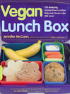 Vegan Lunch Box (eBook): 130 Amazing, Animal-Free Lunches Kids and Grown-Ups Will Love!