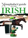 The Xenophobe's Guide to the Irish (eBook)