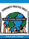 Community Practice Skills (eBook): Local to Global Perspectives