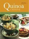 Quinoa Cuisine (eBook): 150 Creative Recipes for Super Nutritious, Amazingly Delicious Dishes