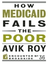 How Medicaid Fails the Poor (eBook)