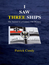 I Saw Three Ships (eBook): The Answer to a Century-Old Mystery
